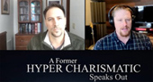 A Former Hyper Charismatic Speaks Out